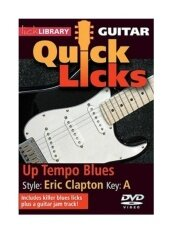 Lick Library: Guitar Quick Licks - Eric Clapton Up Tempo Blues [Regions 1,2,3,4,5,6] - intl