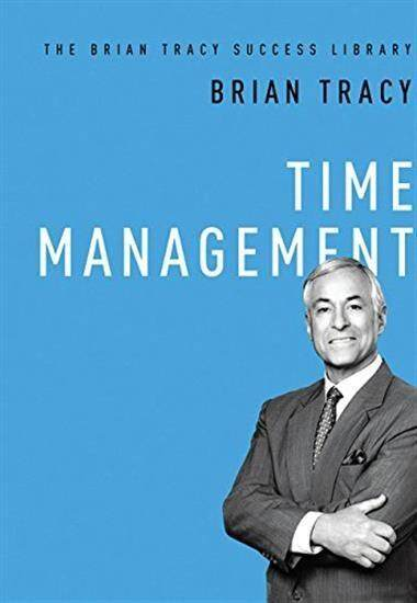 Time Management (The Brian Tracy Success Library) Hardcover – Special Edition, January 20, 2014