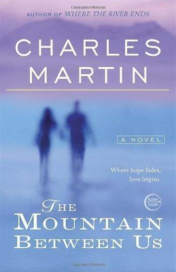 The Mountain Between Us By Charles Martin (28-Jun-2011) Paperback.
