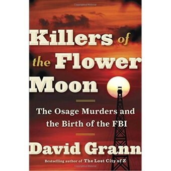 Killers of the Flower Moon: The Osage Murders and the Birth of theFBI - Hardcover - intl