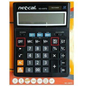 อยากขาย Neocal Desk Top ND-439TD เครื่องคิดเลขทางการเงิน 12หลัก มีปุ่มคำนวณราคาแบบ MU/MD