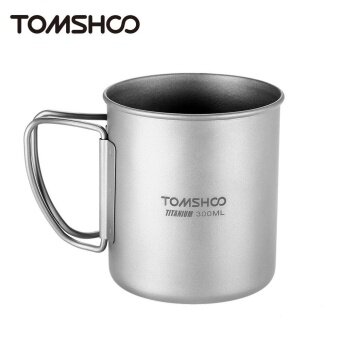 TOMSHOO 300ml Titanium Cup Outdoor Portable Camping Picnic WaterCup Mug with Foldable Handle - intl