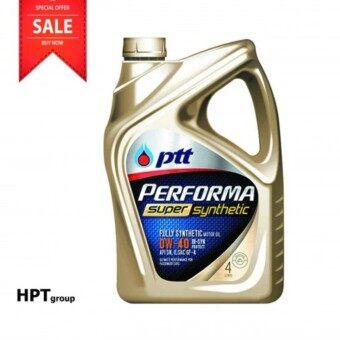 น้ำมันหล่อลื่น PTT PERFORMA SUPER SYNTHETIC 0W-40 (4 ลิตร)